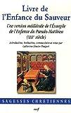 echange, troc Catherine Dimier-Paupert - Livre de l'Enfance du Sauveur : Une version médiévale de l'Evangile de l'Enfance du Pseudo-Matthieu (XIIIe siècle)