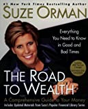 The Road to Wealth: A Comprehensive Guide to Your Money  Everything You Need to Know in Good and Bad Times (1573223581) by Orman, Suze