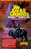We Are All Legends (0880443839) by Schweitzer, Darrell