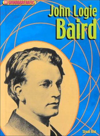 John Logie Baird (Groundbreakers)