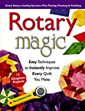 img - for Rotary Magic: Easy Techniques to Instantly Improve Every Quilt You Make book / textbook / text book