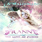 Franny & the Land of Fairies | L. A. Maldonado