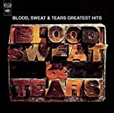 Greatest Hits Sweat & Tears Blood