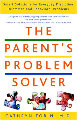 The Parent'S Problem Solver: Smart Solutions For Everyday Discipline Dilemmas And Behavioral Problems front-6430