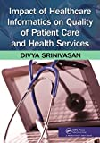 img - for Impact of Healthcare Informatics on Quality of Patient Care and Health Services book / textbook / text book