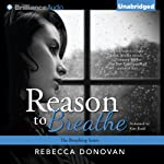 Reason to Breathe: Breathing, Book 1 (       UNABRIDGED) by Rebecca Donovan Narrated by Kate Rudd