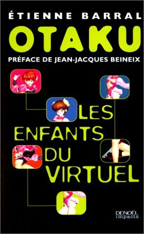 Otaku, les enfants du virtuel