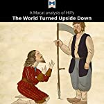 A Macat Analysis of Christopher Hill's The World Turned Upside Down: Radical Ideas During the English Revolution | Harman Bhoghal,Liam Haydon