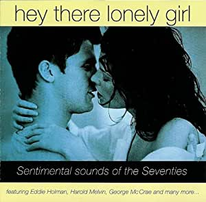 Hey there lonely girl lonely girl