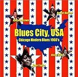 ブルース・シティ・USA〜シカゴ・モダン・ブルース1960's