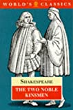 The Two Noble Kinsmen (World's Classics)