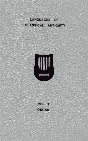 A Vocabulary of Oscan: Including the Oscan and Samnite Glosses (Languages of Classical Antiquity, Vol. 2)