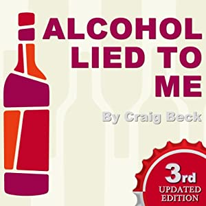 Alcohol Lied to Me - New Edition Hörbuch