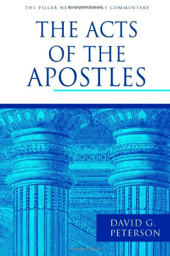 David Peterson: The Acts of the Apostles (Pillar New Testament Commentary)
