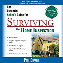 The Essential Seller's Guide for Surviving the Home Inspection (       UNABRIDGED) by Paul Duffau Narrated by Sean Householder