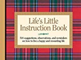 Life's Little Instruction Book: 511 Suggestions, Observations, and Reminders on How to Live a Happy and Rewarding Life (1558538356) by H. Jackson Brown Jr.