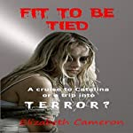 Fit to Be Tied | Elizabeth Cameron