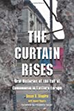 The Curtain Rises: Oral Histories of the Fall of Communism in Eastern Europe