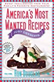 America's Most Wanted Recipes Just Desserts: Sweet Indulgences from Your Family's Favorite Restaurants (America's Most Wanted Recipes Series)
