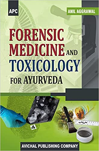 Forensic Medicine and Toxicology for Ayurveda by Anil Aggrawal