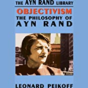 Objectivism: The Philosophy of Ayn Rand | [Leonard Peikoff]