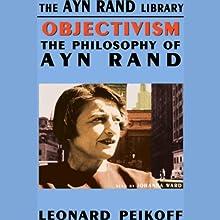 Objectivism: The Philosophy of Ayn Rand | Livre audio Auteur(s) : Leonard Peikoff Narrateur(s) : Johanna Ward