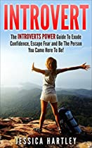 Introvert: Anxiety Self Help For Shyness And Social Anxiety For An Introvert Advantage. Introvert Power Guide To Exude Confidence, Escape Fear And Be The ... Anxiety, Social Anxiety, Self Confidence)