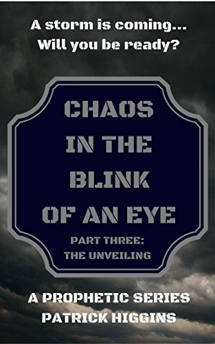 Chaos In The Blink Of An Eye: The Unveiling by Patrick Higgins ebook deal