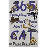 365 Fascinating Facts You Didn't Know about Your Catby Peter Scottsdale