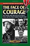 The Face of Courage: The 98 Men Who R...