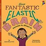 Your Fantastic Elastic Brain Stretch...