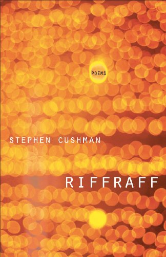 Riffraff: Poems (LSU Press Paperback Original), Stephen Cushman
