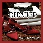 Derailed | Angela Kay Austin