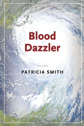 Blood Dazzler By Smith, Patricia Published By Coffee House Press (2008)
