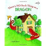 There's No Such Thing as a Dragonby Jack Kent