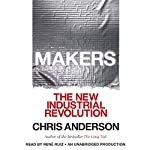 Makers: The New Industrial Revolution | Chris Anderson