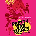 Pretty Bad Things Audiobook by C.J Skuse Narrated by Katherine Fenton