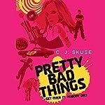 Pretty Bad Things | C.J Skuse