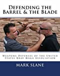 Defending the Barrel & the Blade: