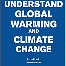 Understand Global Warming and Climate Change Audiobook by  IntroBooks Narrated by Saethon Williams