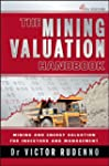 The Mining Valuation Handbook: Mining...