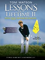 Tom Watson Lessons of a Lifetime II - More on The Full Swing