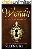 Wendy (Modern Wicked Fairy Tales Book 8)