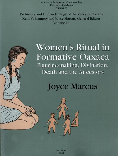 Women's Ritual in Formative Oaxaca: Figurine Making, Divination, Death, and the Ancestors (Memoirs of the Museum of Anth