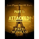 Attacked! (Last Plane out of Paris, Part One)