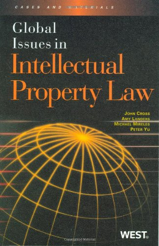 Cross, Landers, Mireles And Yu'S Global Issues In Intellectual Property Law