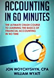Accounting: In 60 Minutes! - The Ultimate Crash Course to Learning the Basics of Financial Accounting In No Time