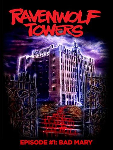 Ravenwolf Towers Episode 1: Bad Mary