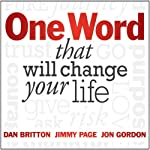 One Word That Will Change Your Life | Dan Britton,Jimmy Page,Jon Gordon