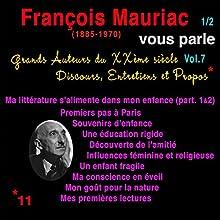 François Mauriac vous parle 1 (Grands Auteurs du XXème siècle : Discours, Entretiens et Propos 7) Performance Auteur(s) : François Mauriac Narrateur(s) : François Mauriac